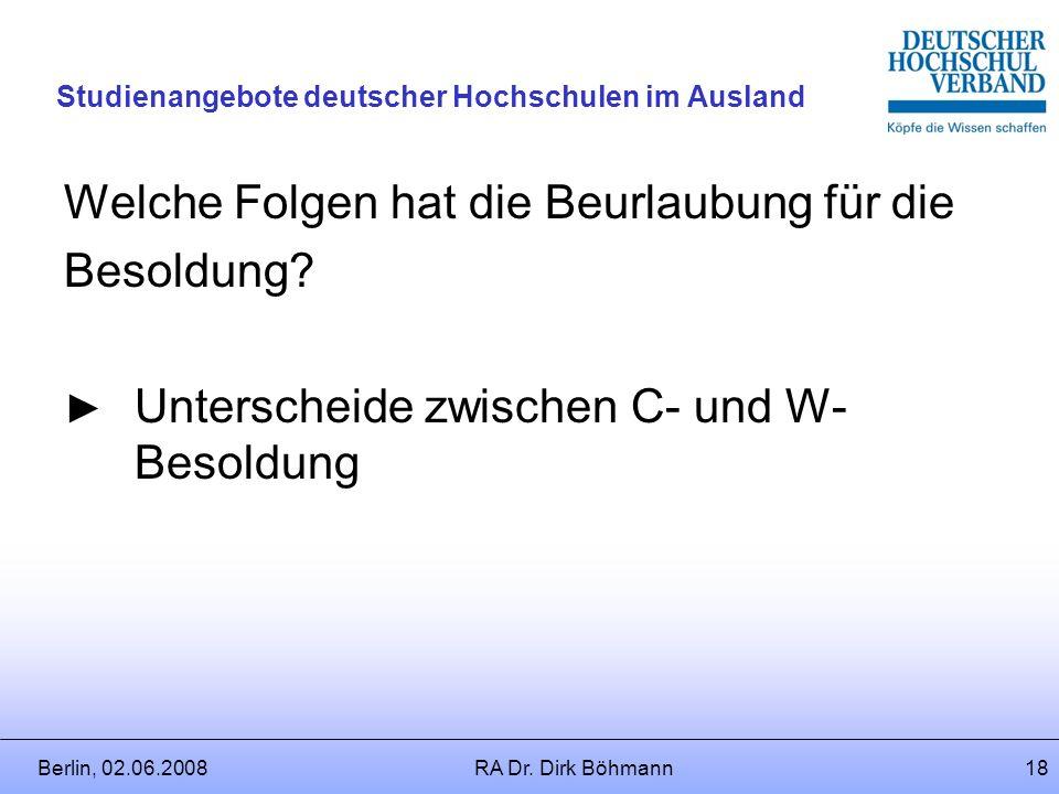 Berlin, 02.06.2008RA Dr. Dirk Böhmann17 Studienangebote deutscher Hochschulen im Ausland Dozententätigkeit als Auslandsdienstreise? Definition: Auslan