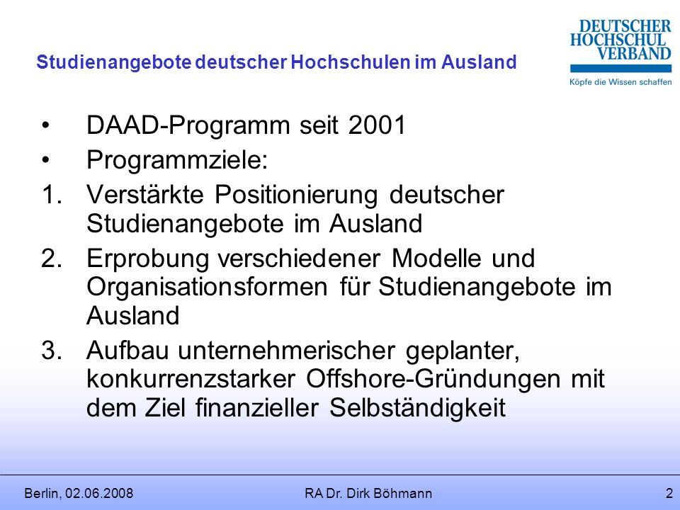 Studienangebote deutscher Hochschulen im Ausland Dienst- und Arbeitsrechtliche Implikationen RA Dr. Dirk Böhmann Berlin, den 03.06.2008