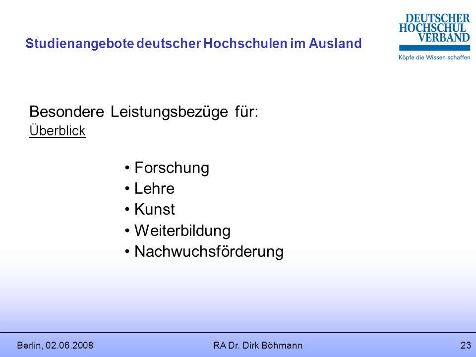 Berlin, 02.06.2008RA Dr. Dirk Böhmann22 Studienangebote deutscher Hochschulen im Ausland Rechtsquellen: Bund: §§ 33 - 35 BBesG Bundesländer: - LBesG (