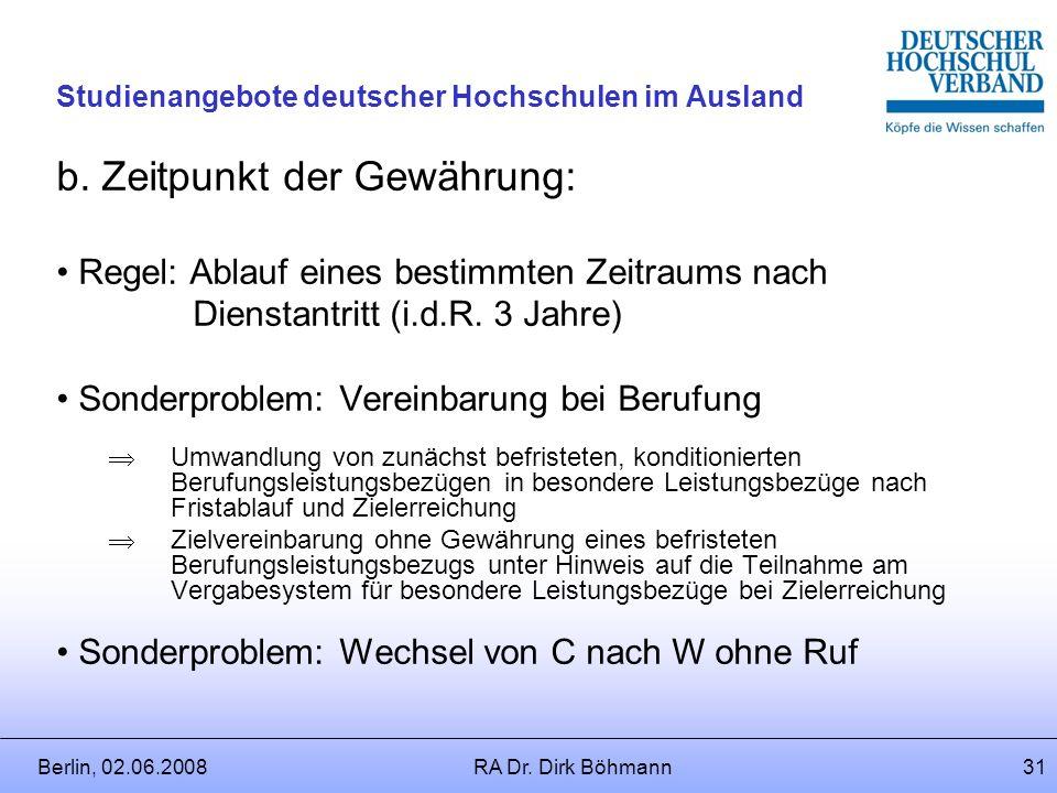 Berlin, 02.06.2008RA Dr. Dirk Böhmann30 Studienangebote deutscher Hochschulen im Ausland a. Anforderungen an die besonderen Leistungen: Leistung im Ha