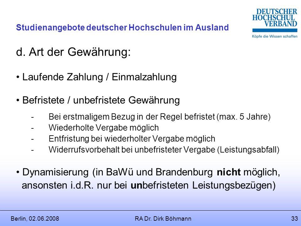 Berlin, 02.06.2008RA Dr. Dirk Böhmann32 Studienangebote deutscher Hochschulen im Ausland c. Vergabeverfahren: Antrag des Hochschullehrers (in manchen
