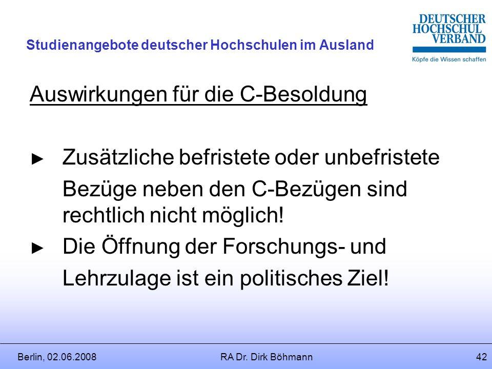 Berlin, 02.06.2008RA Dr. Dirk Böhmann41 Studienangebote deutscher Hochschulen im Ausland 4.Ruhegehaltfähigkeit: nicht gegeben