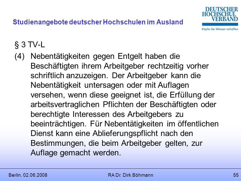 Berlin, 02.06.2008RA Dr. Dirk Böhmann54 Studienangebote deutscher Hochschulen im Ausland Welche Regeln gelten für Dozenten im Angestelltenverhältnis?