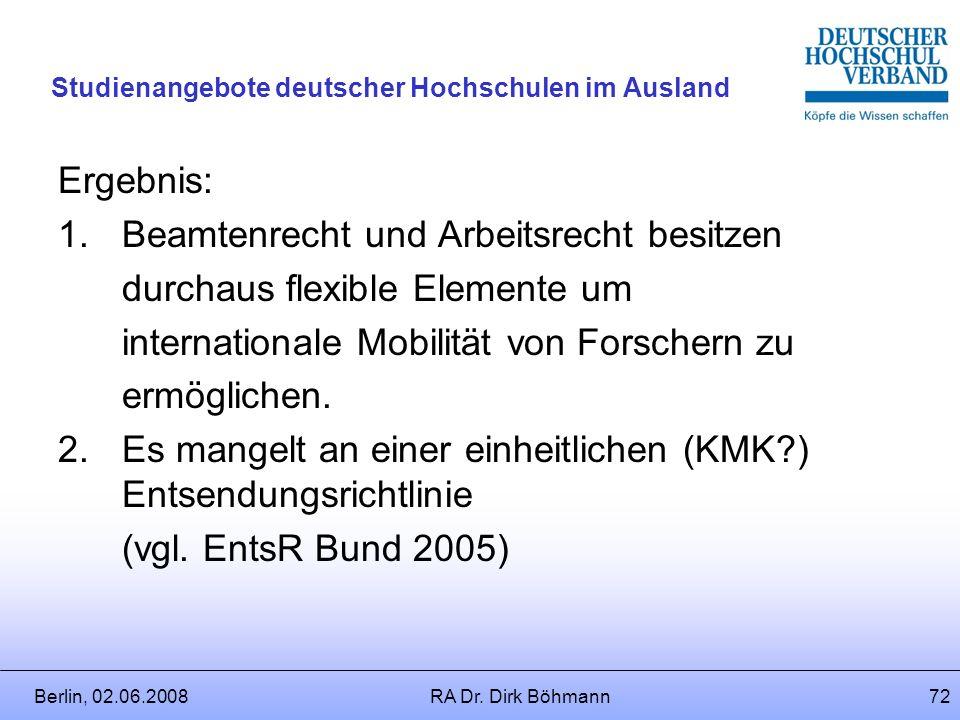 Berlin, 02.06.2008RA Dr. Dirk Böhmann71 Studienangebote deutscher Hochschulen im Ausland Beispiel: DBA Deutschland / Agypten Art. 21Lehrer, Forscher,