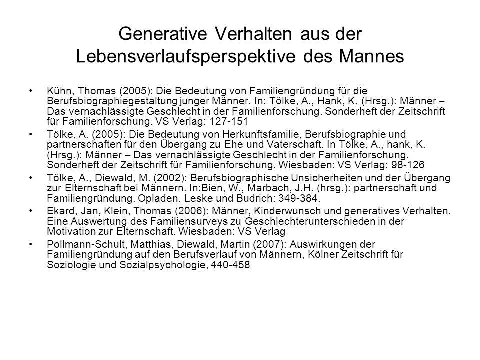 Generative Verhalten aus der Lebensverlaufsperspektive des Mannes Kühn, Thomas (2005): Die Bedeutung von Familiengründung für die Berufsbiographiegest