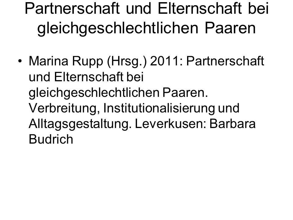 Partnerschaft und Elternschaft bei gleichgeschlechtlichen Paaren Marina Rupp (Hrsg.) 2011: Partnerschaft und Elternschaft bei gleichgeschlechtlichen P