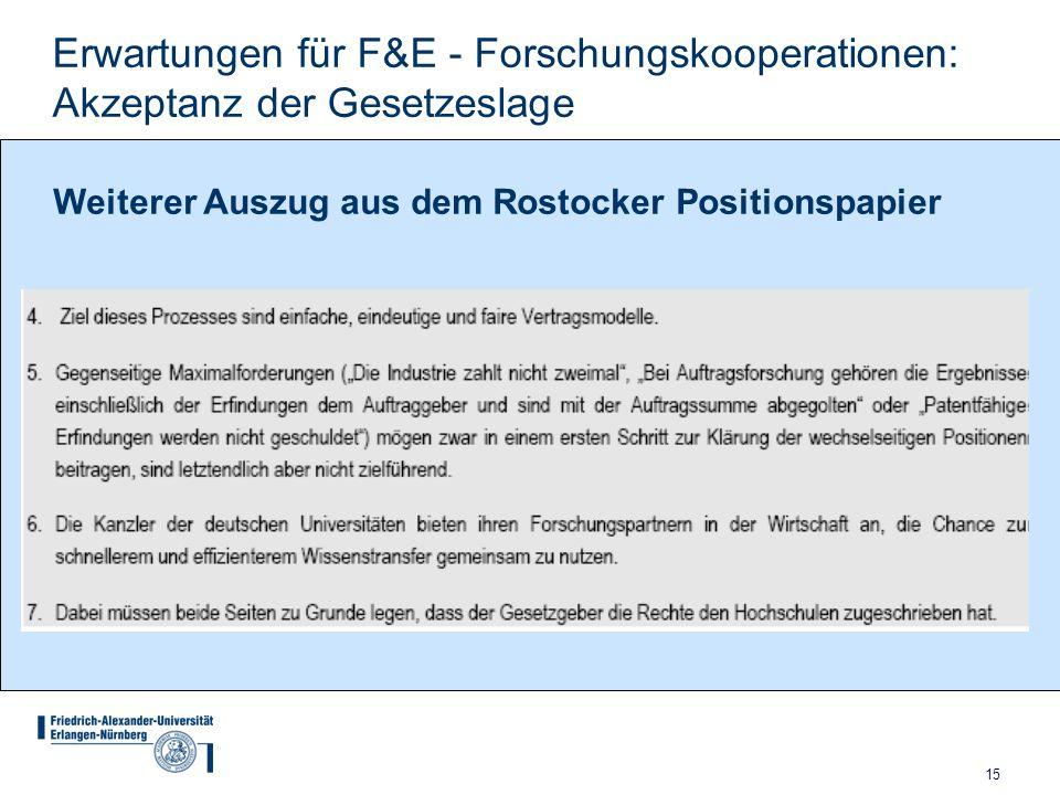 15 Erwartungen für F&E - Forschungskooperationen: Akzeptanz der Gesetzeslage Weiterer Auszug aus dem Rostocker Positionspapier