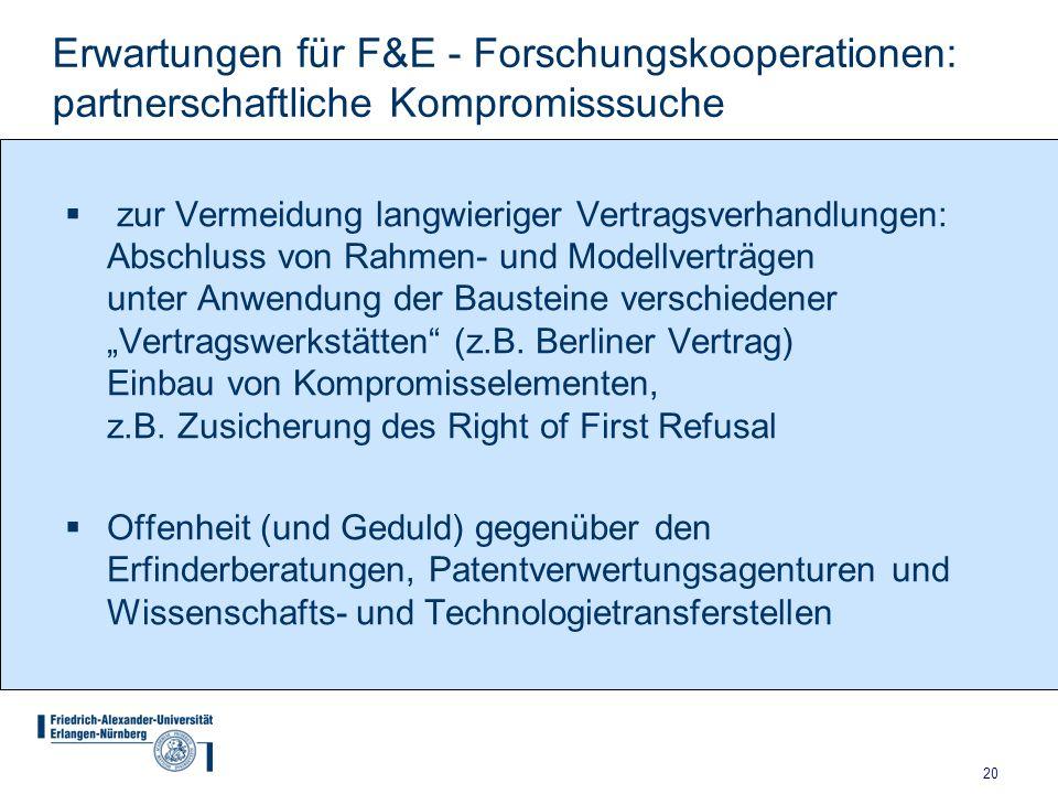 20 Erwartungen für F&E - Forschungskooperationen: partnerschaftliche Kompromisssuche zur Vermeidung langwieriger Vertragsverhandlungen: Abschluss von