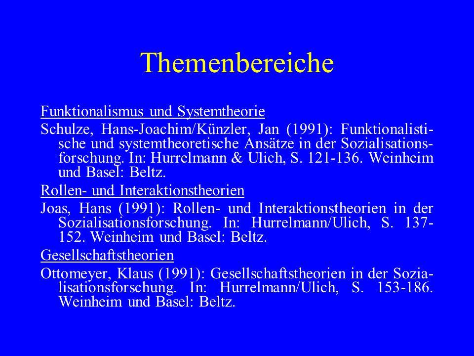 Themenbereiche Funktionalismus und Systemtheorie Schulze, Hans-Joachim/Künzler, Jan (1991): Funktionalisti- sche und systemtheoretische Ansätze in der
