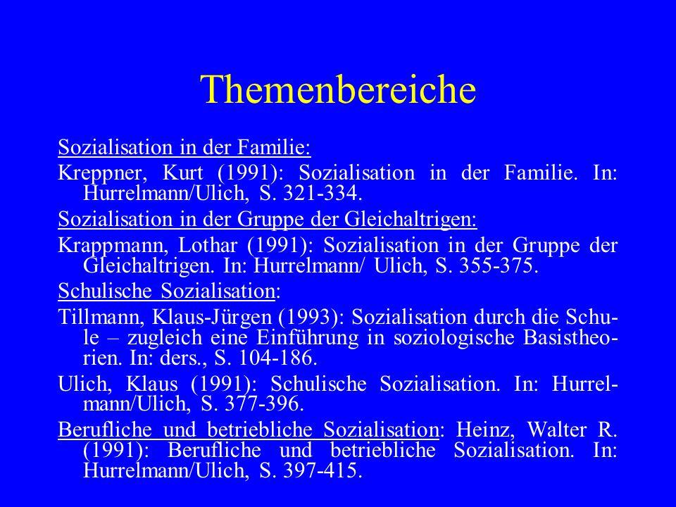 Themenbereiche Sozialisation in der Familie: Kreppner, Kurt (1991): Sozialisation in der Familie. In: Hurrelmann/Ulich, S. 321-334. Sozialisation in d