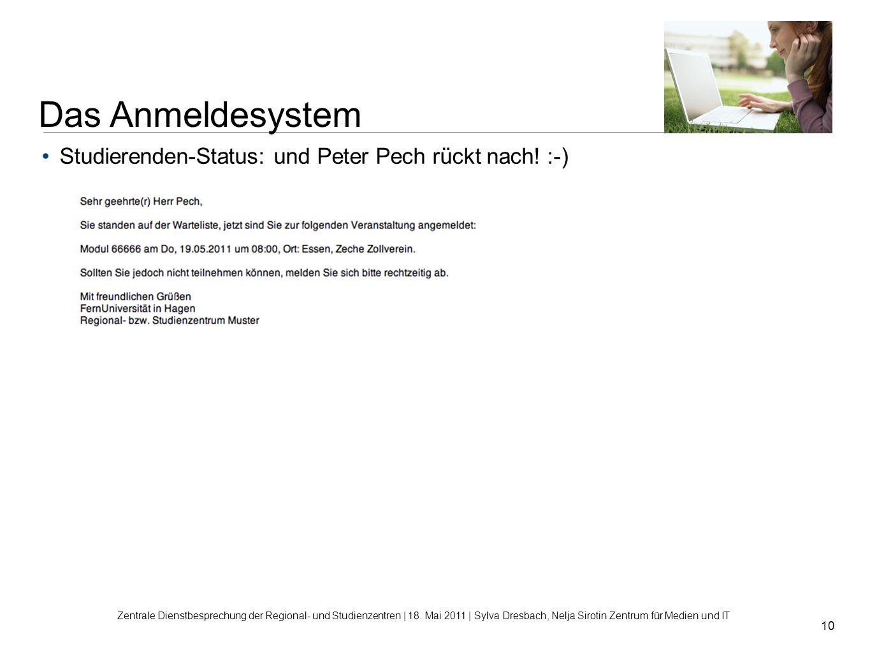 10 Studierenden-Status: und Peter Pech rückt nach! :-) Zentrale Dienstbesprechung der Regional- und Studienzentren | 18. Mai 2011 | Sylva Dresbach, Ne