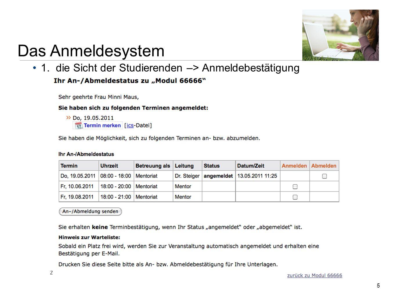5 1. die Sicht der Studierenden –> Anmeldebestätigung Das Anmeldesystem Zentrale Dienstbesprechung der Regional- und Studienzentren | 18. Mai 2011 | S