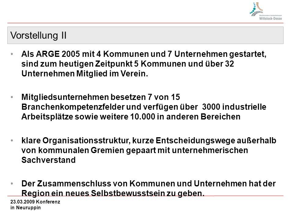 Vorstellung II Als ARGE 2005 mit 4 Kommunen und 7 Unternehmen gestartet, sind zum heutigen Zeitpunkt 5 Kommunen und über 32 Unternehmen Mitglied im Verein.