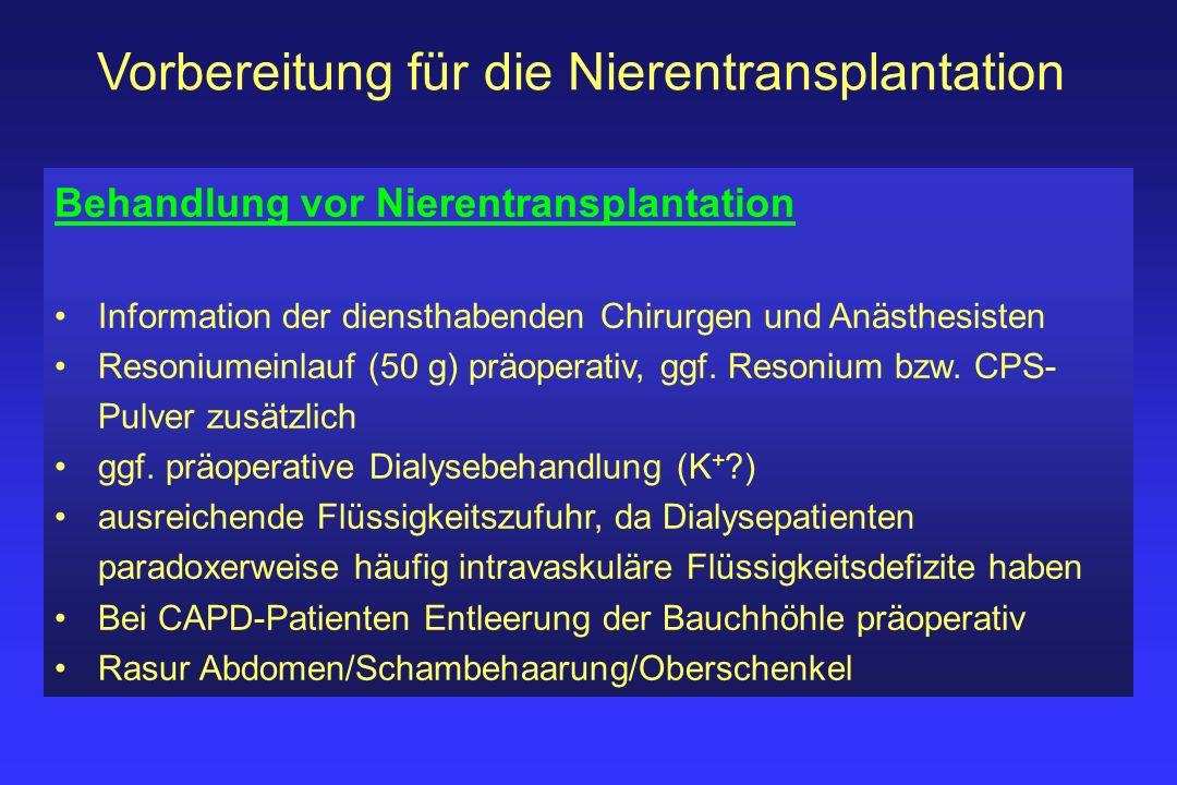 Vorbereitung für die Nierentransplantation Behandlung vor Nierentransplantation Information der diensthabenden Chirurgen und Anästhesisten Resoniumein