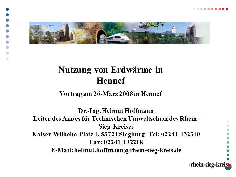 Dr.-Ing. Helmut Hoffmann Leiter des Amtes für Technischen Umweltschutz des Rhein- Sieg-Kreises Kaiser-Wilhelm-Platz 1, 53721 Siegburg Tel: 02241-13231