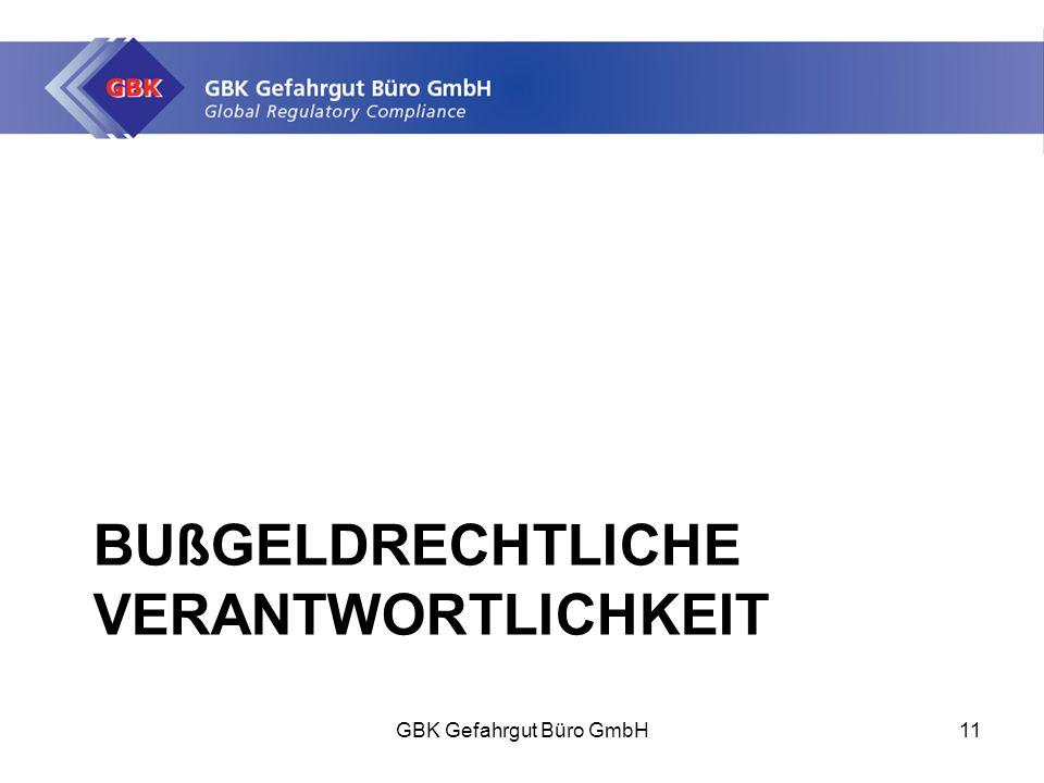 BUßGELDRECHTLICHE VERANTWORTLICHKEIT GBK Gefahrgut Büro GmbH11