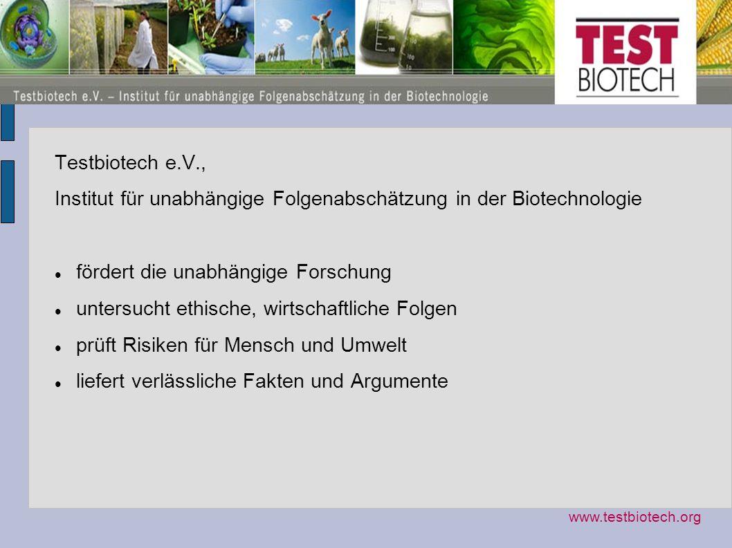 Testbiotech e.V., Institut für unabhängige Folgenabschätzung in der Biotechnologie fördert die unabhängige Forschung untersucht ethische, wirtschaftli