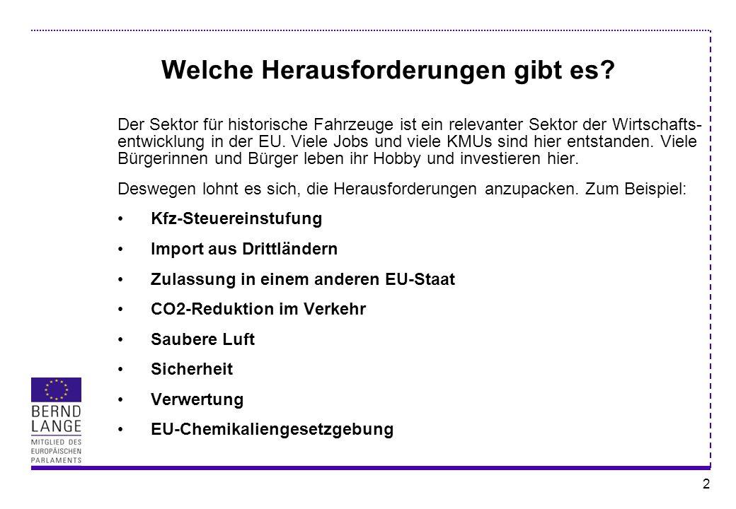 2 Welche Herausforderungen gibt es? Der Sektor für historische Fahrzeuge ist ein relevanter Sektor der Wirtschafts- entwicklung in der EU. Viele Jobs