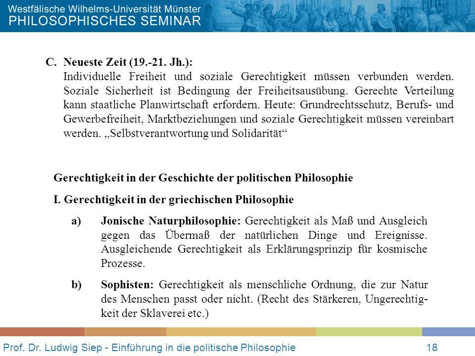 Prof. Dr. Ludwig Siep - Einführung in die politische Philosophie18 C. Neueste Zeit (19.-21. Jh.): Individuelle Freiheit und soziale Gerechtigkeit müss
