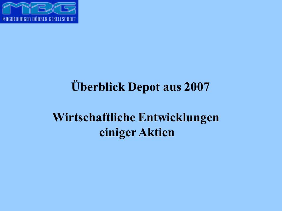 Überblick Depot aus 2007 Wirtschaftliche Entwicklungen einiger Aktien