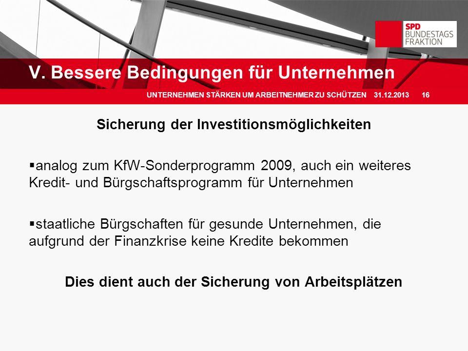 Sicherung der Investitionsmöglichkeiten analog zum KfW-Sonderprogramm 2009, auch ein weiteres Kredit- und Bürgschaftsprogramm für Unternehmen staatlic