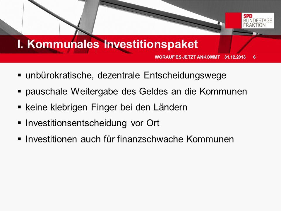 unbürokratische, dezentrale Entscheidungswege pauschale Weitergabe des Geldes an die Kommunen keine klebrigen Finger bei den Ländern Investitionsentsc