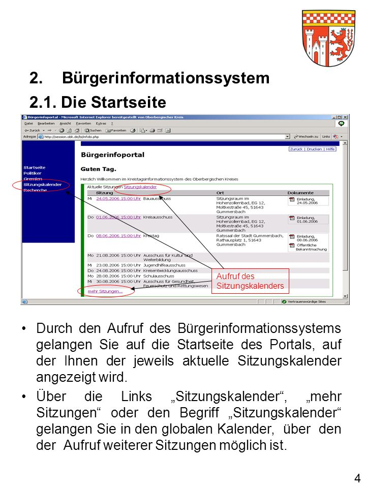 Durch den Aufruf des Bürgerinformationssystems gelangen Sie auf die Startseite des Portals, auf der Ihnen der jeweils aktuelle Sitzungskalender angezeigt wird.