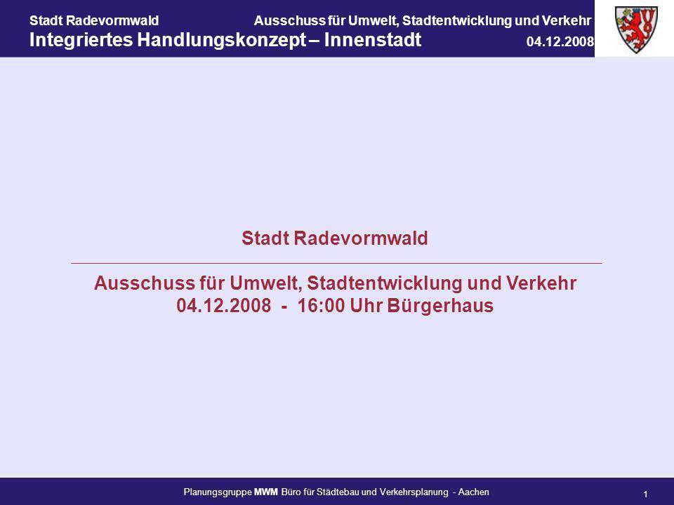 Planungsgruppe MWM Büro für Städtebau und Verkehrsplanung - Aachen 1 Stadt RadevormwaldAusschuss für Umwelt, Stadtentwicklung und Verkehr Integriertes
