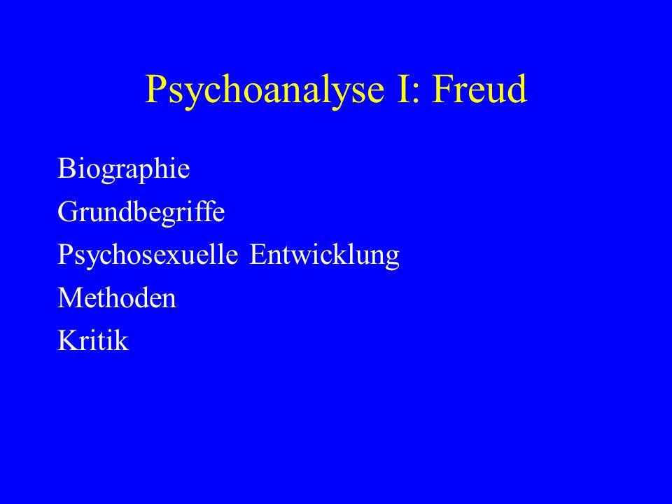 Psychoanalyse I: Freud Biographie Grundbegriffe Psychosexuelle Entwicklung Methoden Kritik