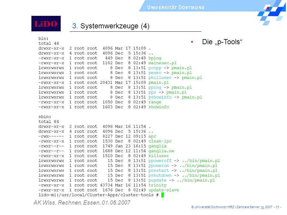 AK Wiss. Rechnen, Essen, 01.06.2007 Die p-Tools © Universität Dortmund / HRZ / Zentrale Server, jg, 2007 - 11 - 3. Systemwerkzeuge (4)