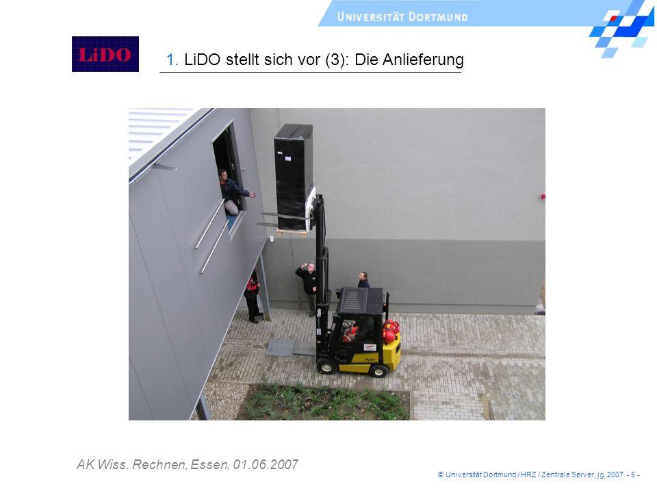 AK Wiss. Rechnen, Essen, 01.06.2007 1. LiDO stellt sich vor (3): Die Anlieferung © Universität Dortmund / HRZ / Zentrale Server, jg, 2007 - 5 -