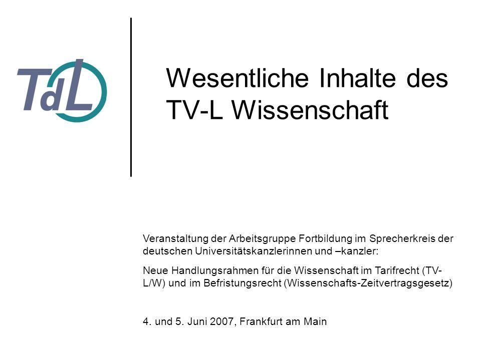 Wesentliche Inhalte des TV-L Wissenschaft Veranstaltung der Arbeitsgruppe Fortbildung im Sprecherkreis der deutschen Universitätskanzlerinnen und –kan