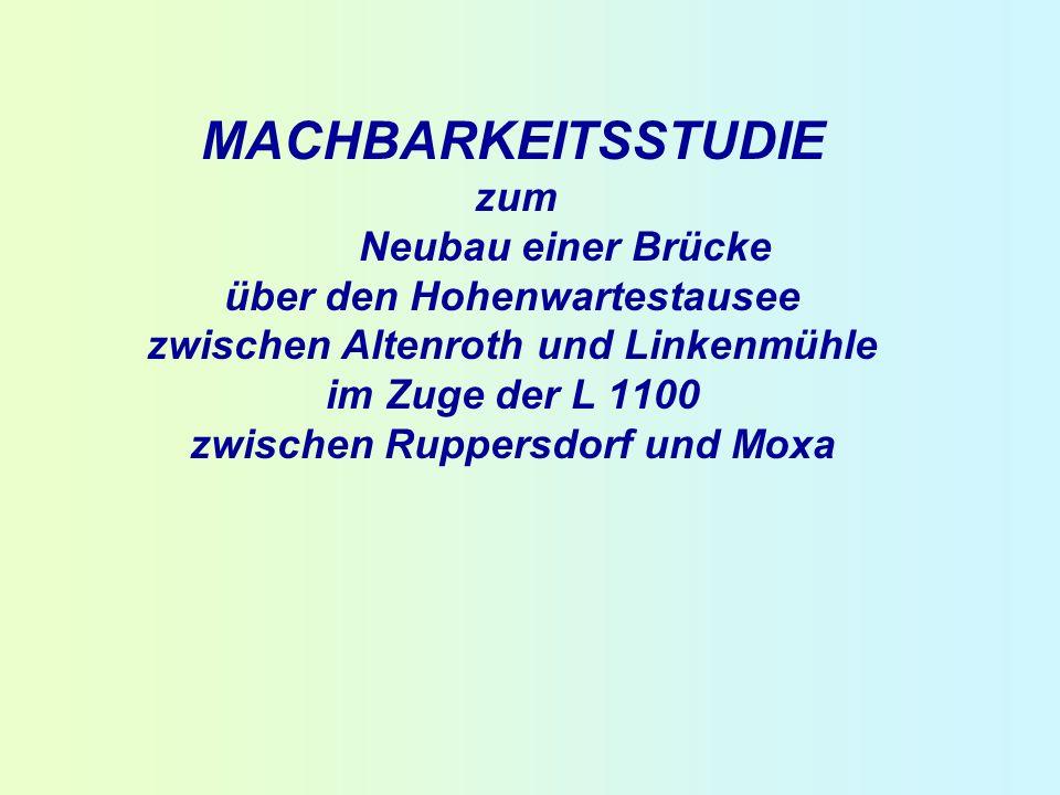 MACHBARKEITSSTUDIE zum Neubau einer Brücke über den Hohenwartestausee zwischen Altenroth und Linkenmühle im Zuge der L 1100 zwischen Ruppersdorf und M