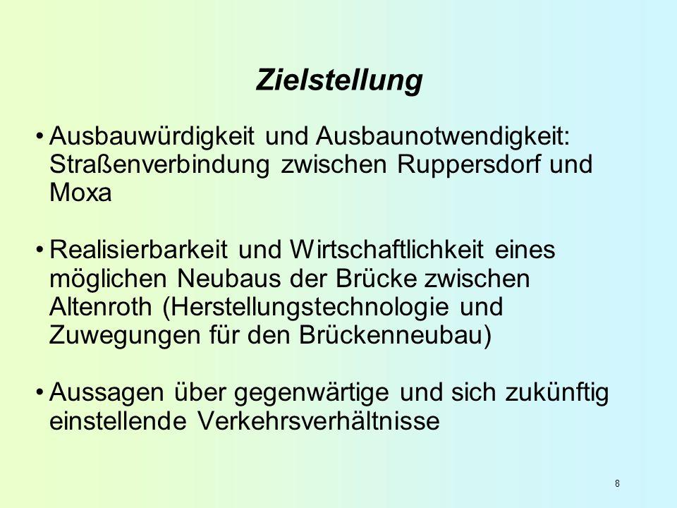8 Ausbauwürdigkeit und Ausbaunotwendigkeit: Straßenverbindung zwischen Ruppersdorf und Moxa Realisierbarkeit und Wirtschaftlichkeit eines möglichen Ne
