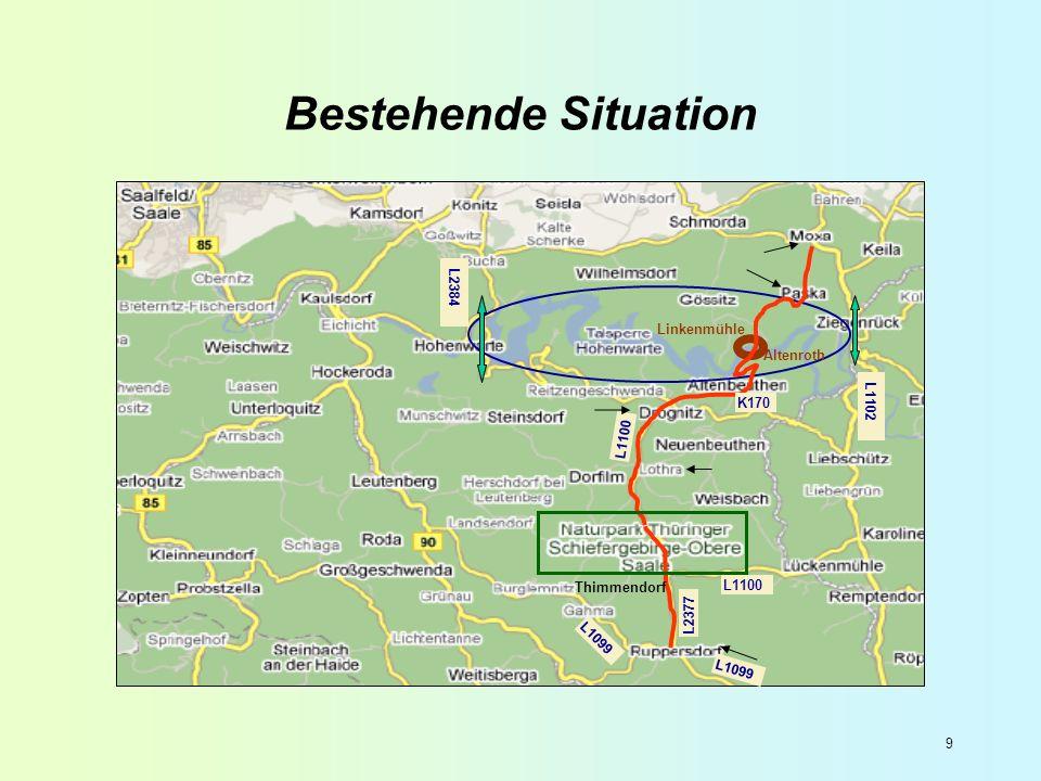 9 Bestehende Situation L2384 L1102 L2377 L1100 Linkenmühle Altenroth Thimmendorf L1100 L1099 K170