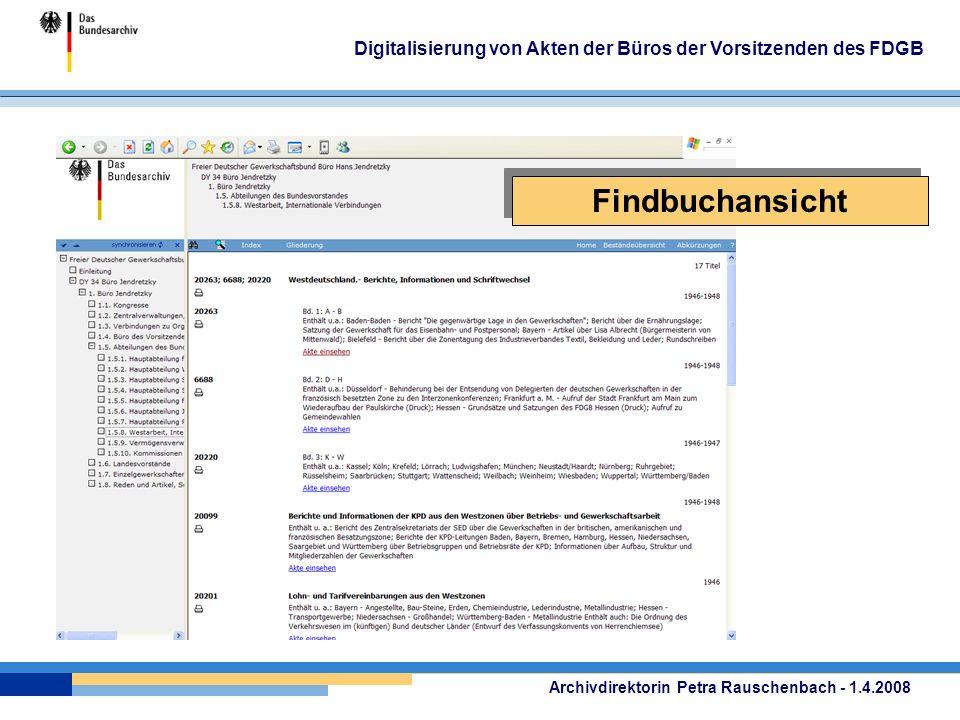 Archivdirektorin Petra Rauschenbach - 1.4.2008 Digitalisierung von Akten der Büros der Vorsitzenden des FDGB Findbuchansicht