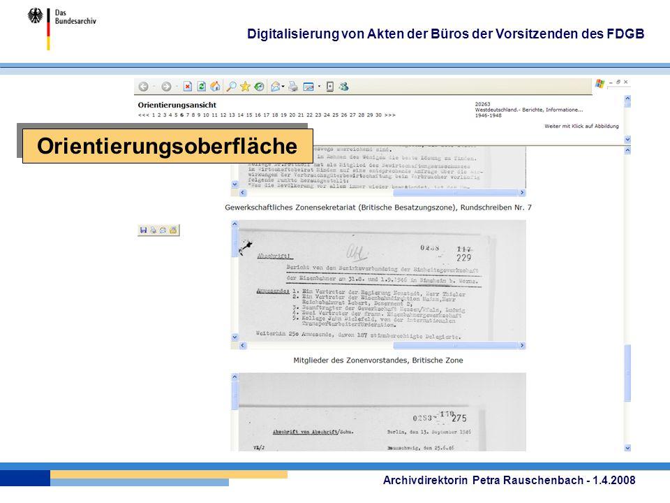 Archivdirektorin Petra Rauschenbach - 1.4.2008 Digitalisierung von Akten der Büros der Vorsitzenden des FDGB Orientierungsoberfläche