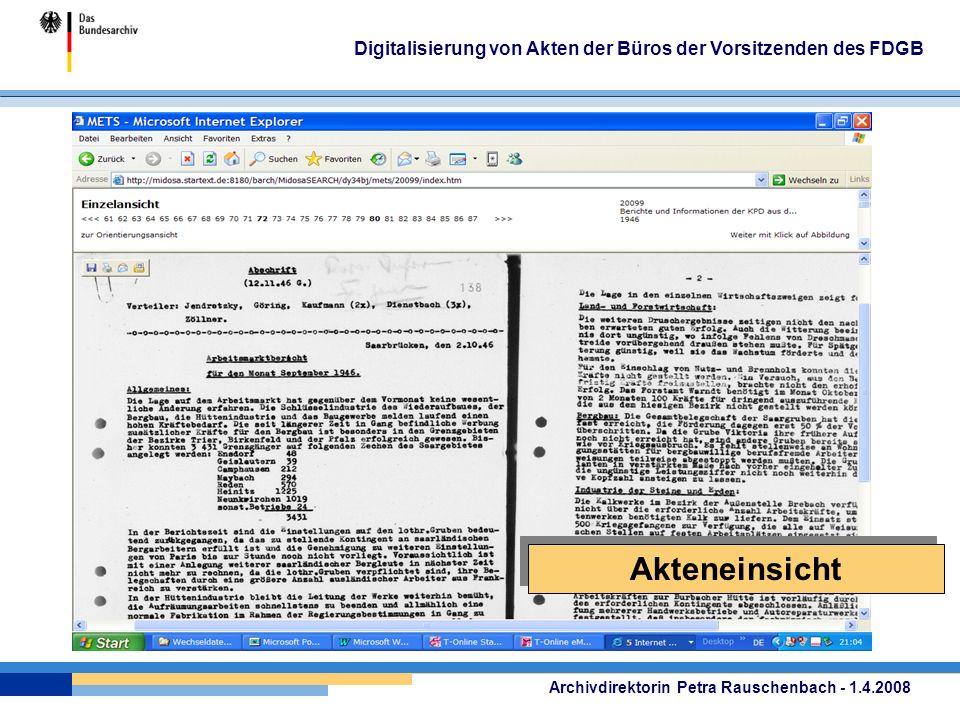 Archivdirektorin Petra Rauschenbach - 1.4.2008 Digitalisierung von Akten der Büros der Vorsitzenden des FDGB Akteneinsicht