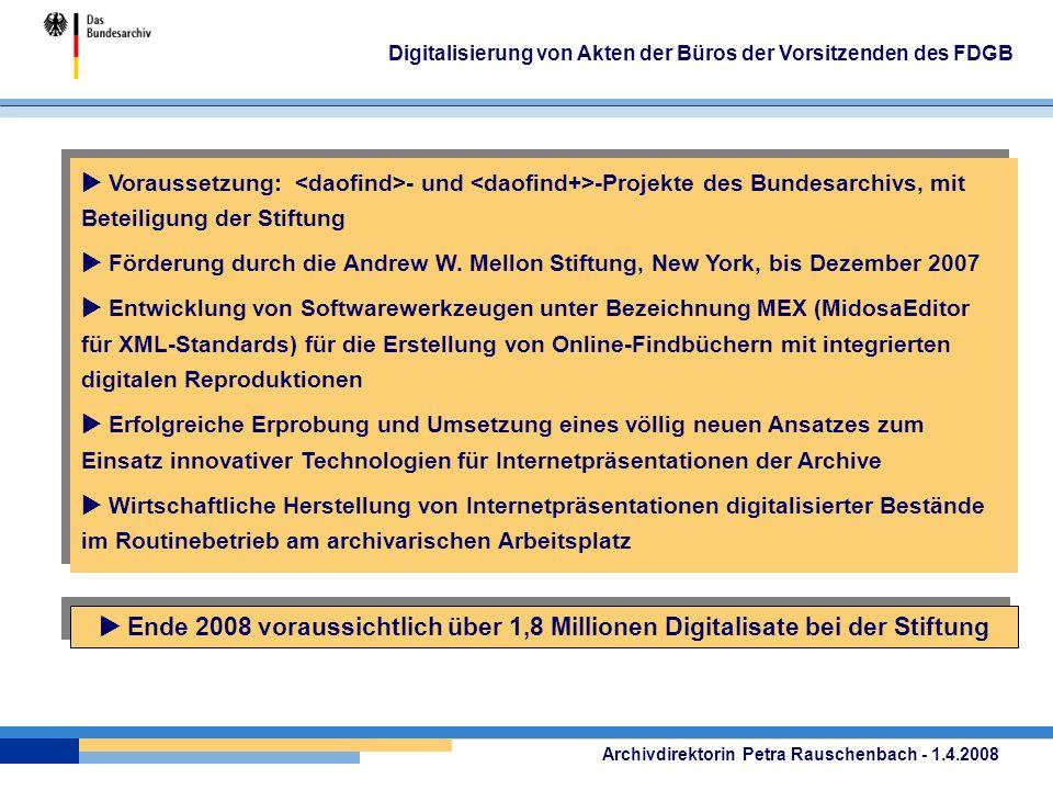 Digitalisierung von Akten der Büros der Vorsitzenden des FDGB Voraussetzung: - und -Projekte des Bundesarchivs, mit Beteiligung der Stiftung Förderung durch die Andrew W.