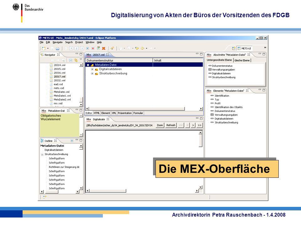 Archivdirektorin Petra Rauschenbach - 1.4.2008 Digitalisierung von Akten der Büros der Vorsitzenden des FDGB Die MEX-Oberfläche