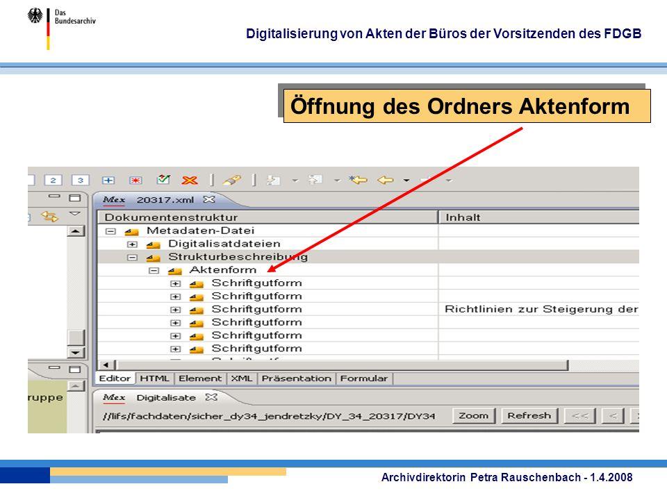 Archivdirektorin Petra Rauschenbach - 1.4.2008 Digitalisierung von Akten der Büros der Vorsitzenden des FDGB Öffnung des Ordners Aktenform