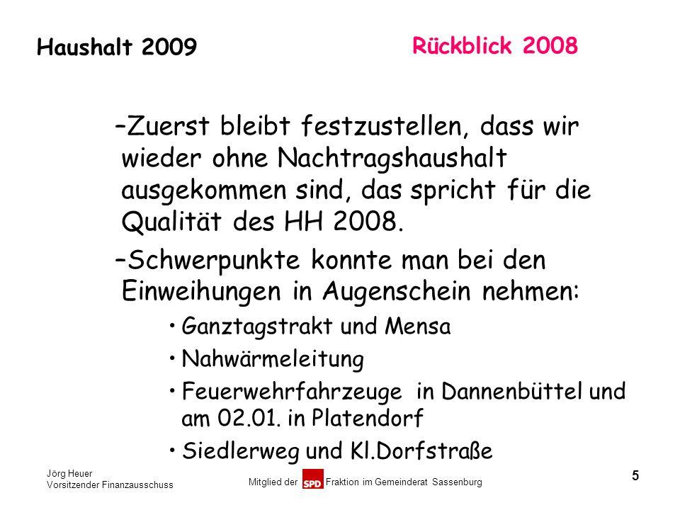 Jörg Heuer Vorsitzender Finanzausschuss Mitglied der Fraktion im Gemeinderat Sassenburg Haushalt 2009 Rückblick 2008 –Zuerst bleibt festzustellen, das