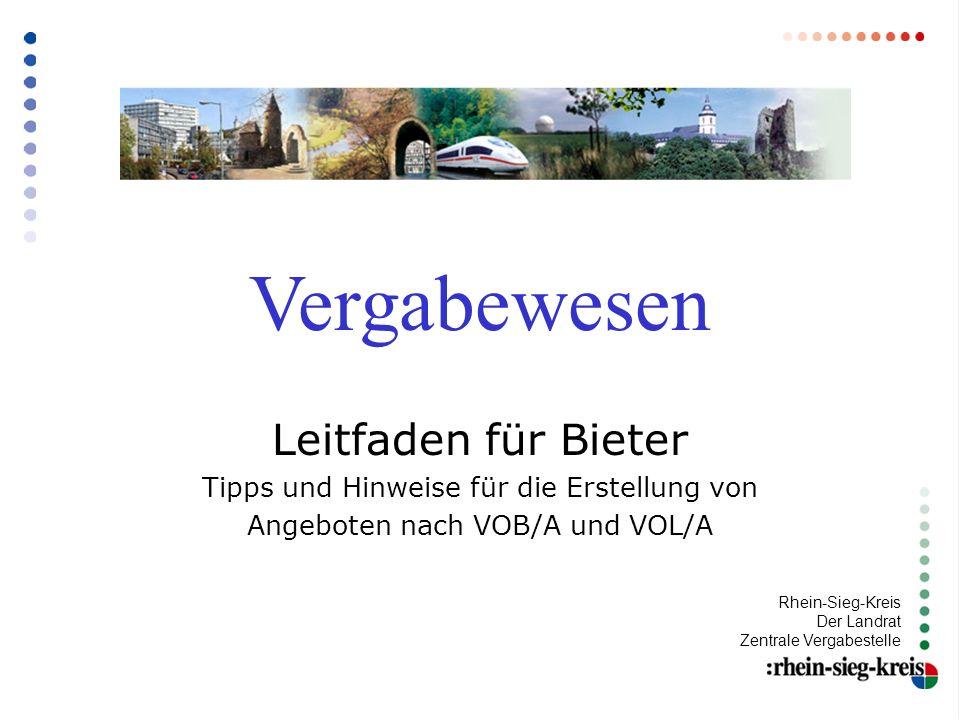 Vergabewesen Leitfaden für Bieter Tipps und Hinweise für die Erstellung von Angeboten nach VOB/A und VOL/A Rhein-Sieg-Kreis Der Landrat Zentrale Verga