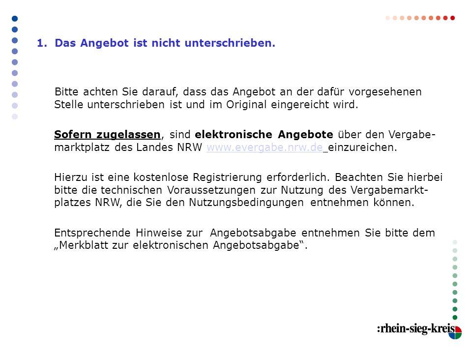Die Zentrale Vergabestelle beantwortet gerne Ihre Fragen: Frau DissenTel.: 02241/ 13-2498 Herr HagenTel.: 02241/ 13-2108 Frau GrimiauxTel.: 02241/ 13-2937 Frau KunertTel.: 02241/ 13-2282 Herr SchäferTel.: 02241/ 13-3336 Herr Wolter-MichaelisTel.: 02241/ 13-3543 E-Mail: zvs@rhein-sieg-kreis.dezvs@rhein-sieg-kreis.de Fax: 02241 / 13 – 3165 erreichen Sie postalisch:Rhein-Sieg-Kreis Der Landrat Zentrale Vergabestelle Kaiser-Wilhelm-Platz 1 53721 Siegburg