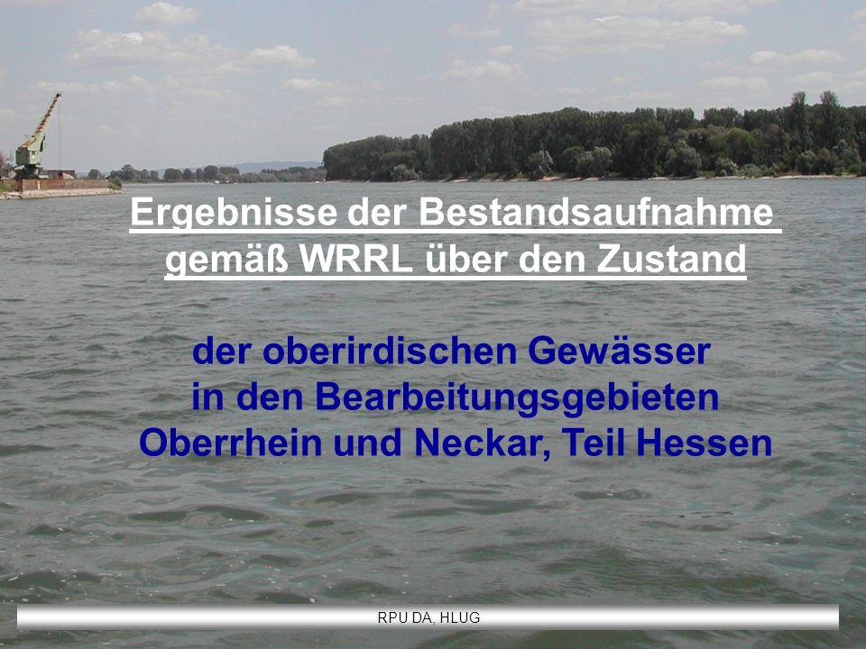 Ergebnisse der Bestandsaufnahme gemäß WRRL über den Zustand der oberirdischen Gewässer in den Bearbeitungsgebieten Oberrhein und Neckar, Teil Hessen R