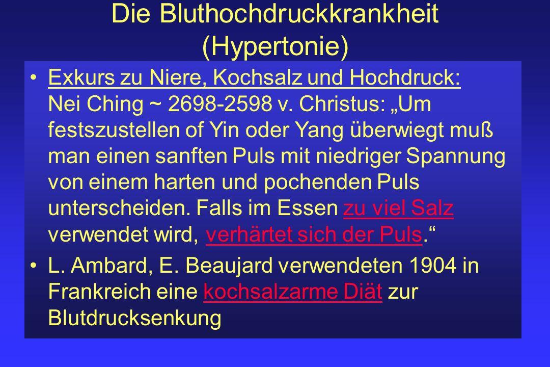 Die Bluthochdruckkrankheit (Hypertonie) Exkurs zu Niere, Kochsalz und Hochdruck: Nei Ching ~ 2698-2598 v. Christus: Um festszustellen of Yin oder Yang