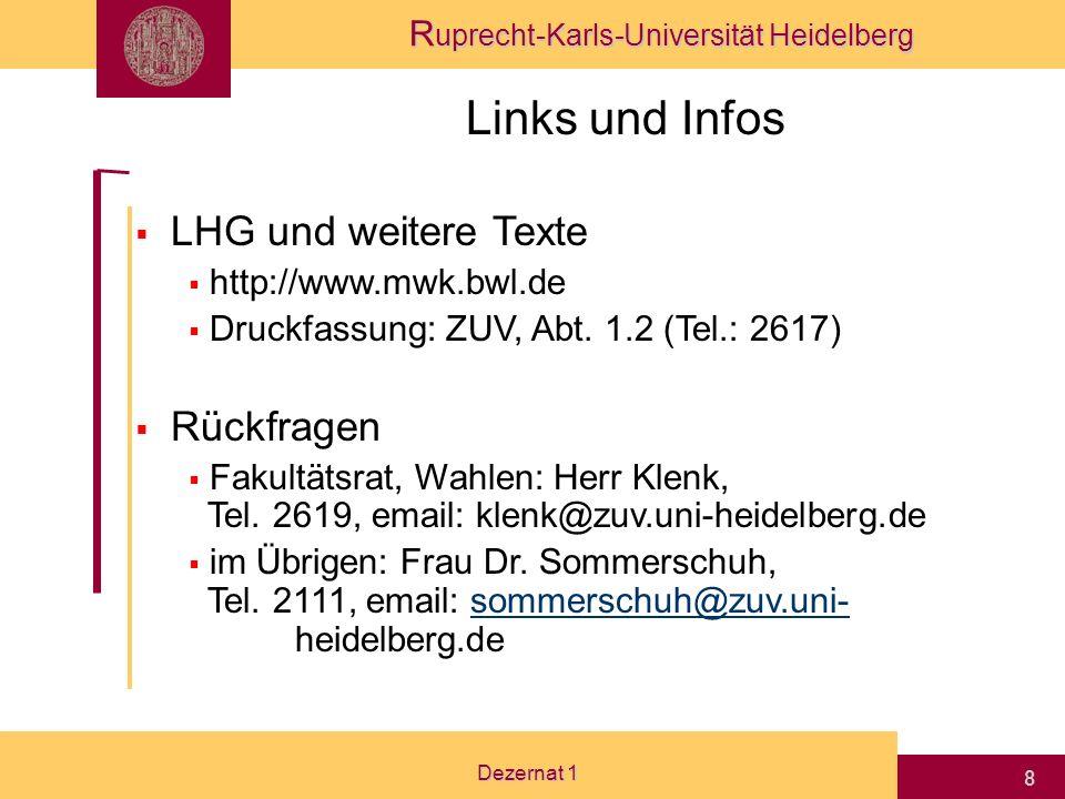R uprecht-Karls-Universität Heidelberg Dezernat 1 7 Einzelfragen Vertretung der Mitgliedergruppen in den Gremien i.d. GO zu regeln ASTA / Fachschaften