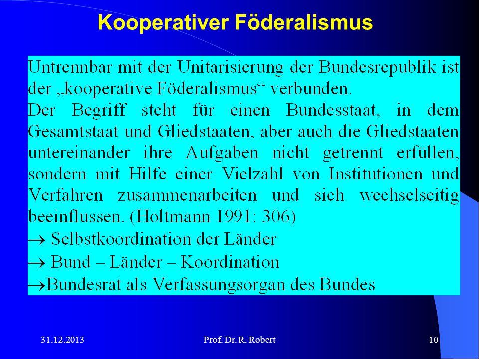31.12.2013Prof. Dr. R. Robert10 Kooperativer Föderalismus