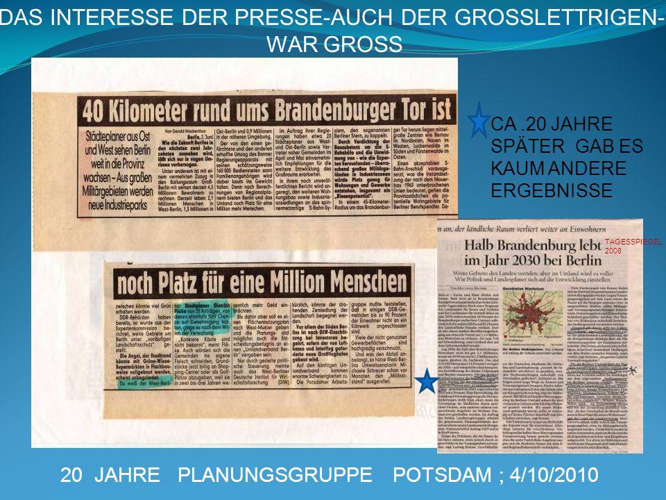 20 JAHRE PLANUNGSGRUPPE POTSDAM ; 4/10/2010 DAS INTERESSE DER PRESSE-AUCH DER GROSSLETTRIGEN- WAR GROSS CA.20 JAHRE SPÄTER GAB ES KAUM ANDERE ERGEBNIS