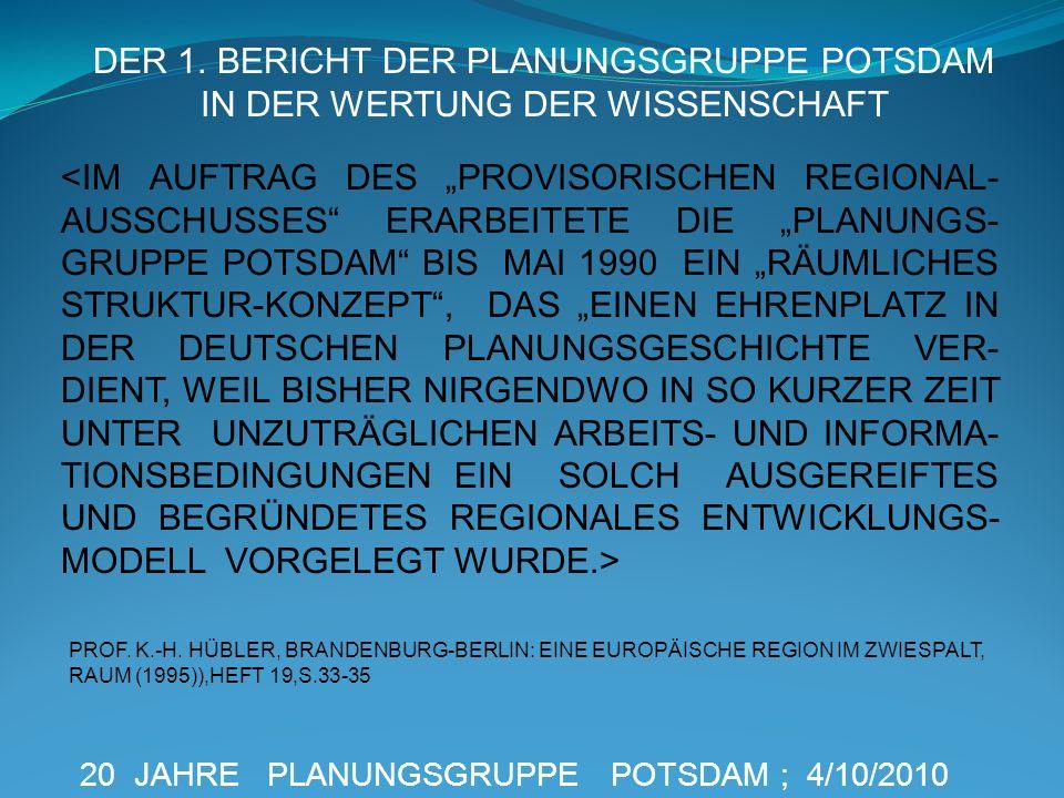 20 JAHRE PLANUNGSGRUPPE POTSDAM ; 4/10/2010 PROF. K.-H. HÜBLER, BRANDENBURG-BERLIN: EINE EUROPÄISCHE REGION IM ZWIESPALT, RAUM (1995)),HEFT 19,S.33-35